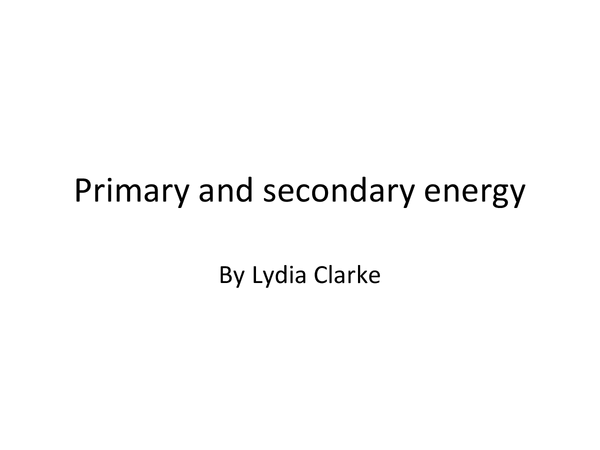Preview of AQA Geography- Primary and secondary energy