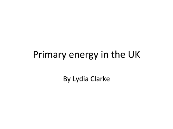 Preview of AQA Geography- Primary energy in the UK.