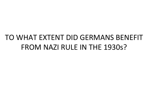 Preview of AQA History to what extent did Germans benefit from Nazi rule?