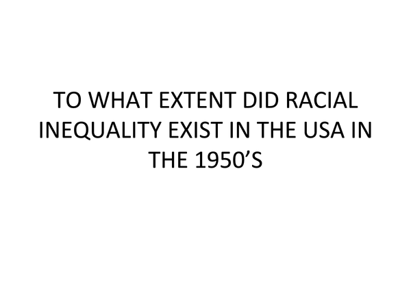 Preview of AQA History To what extent did racial inequality exist in the USA in the 1950's