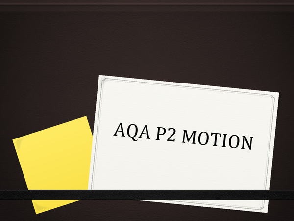 Preview of AQA Physics P2 - Motion