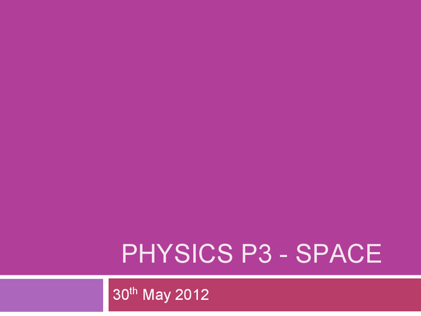 Preview of AQA Physics P3 - Stars and Space