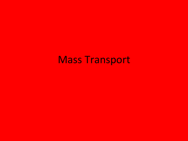 Preview of AQA Unit 2 Biology - Mass Transport