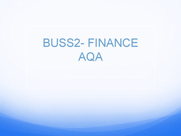 Preview of AS AQA BUSS 2- FINANCE