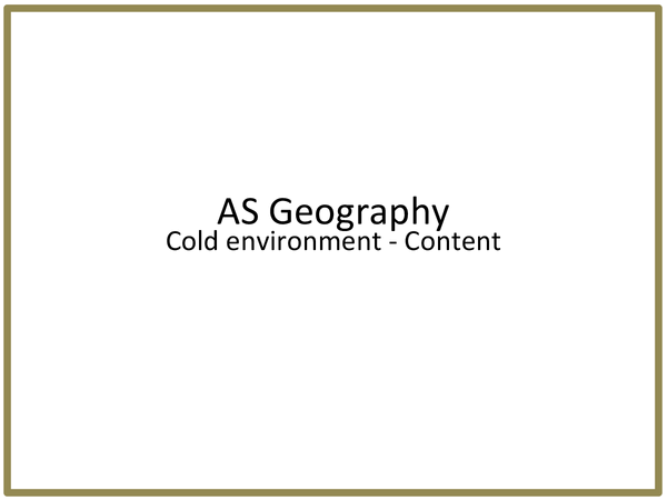 Preview of AS AQA Geography Cold environments content