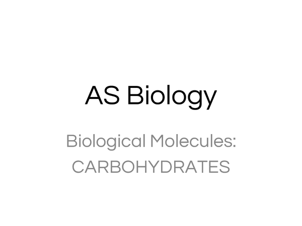 Preview of AS Biology (OCR Unit 2) - Biochemistry: Carbohydrates