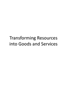Preview of AS Business Studies: Tramsforming Resources in to Goods and Services