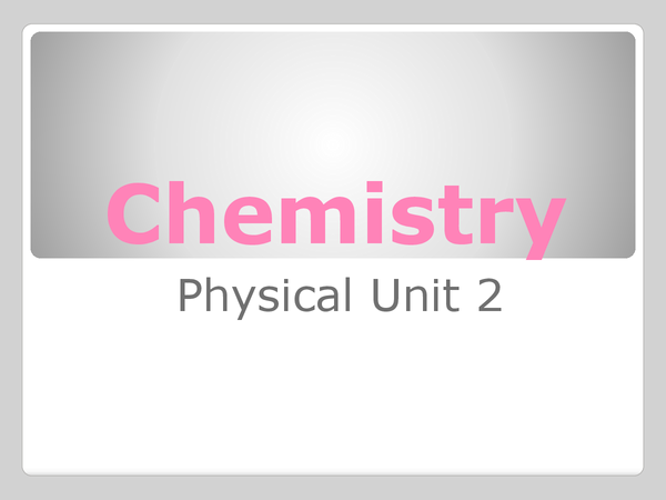 Preview of AS Chem - AQA - Unit 2 - Physical Chemistry