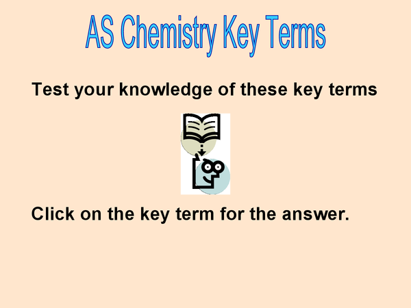 Preview of AS Chemistry Key terms