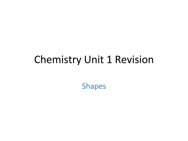 Preview of AS Chemistry Unit 1 Shapes