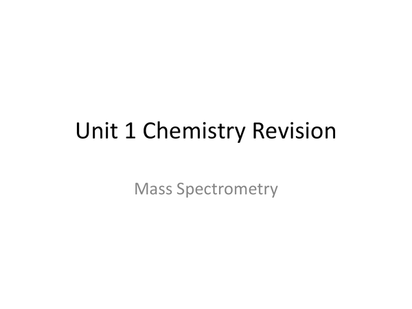 Preview of AS Chemistry Unit 1Mass Spectrometry