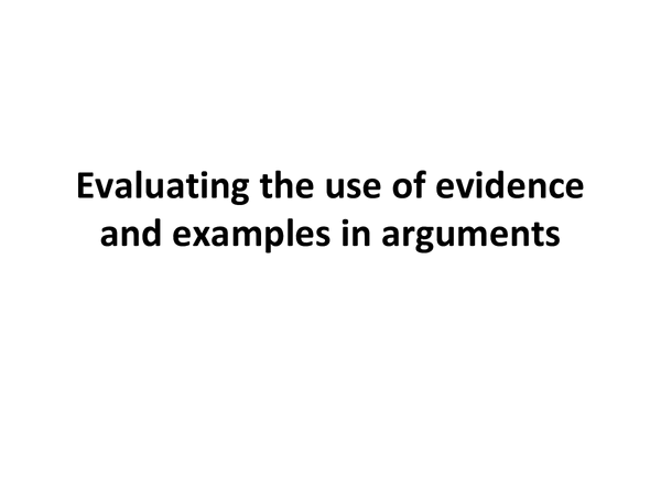 Preview of AS Critical Thinking, Evaluating the use of evidence and examples
