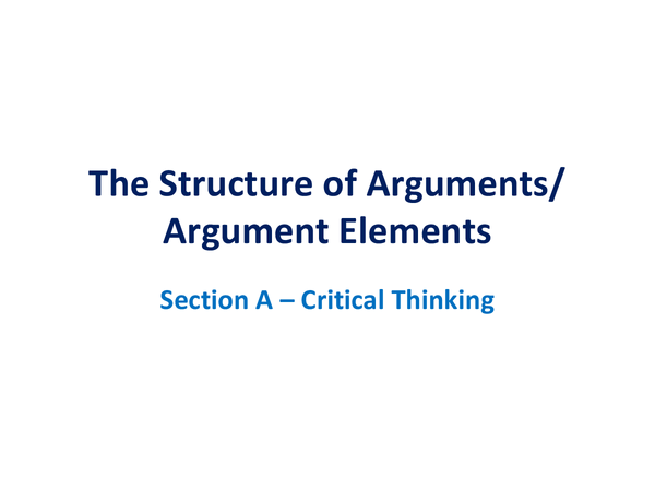 Preview of AS Critical Thinking, Structure and Elements of Arguments