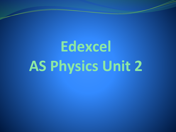 Preview of AS Edexcel Physics Unit 2 Revision Flashcards
