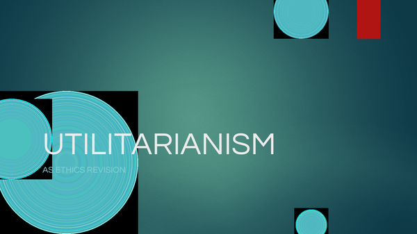 Preview of AS ETHICS UTILITARIANISM EXPLAINED IN NOTES (POWERPOINT)