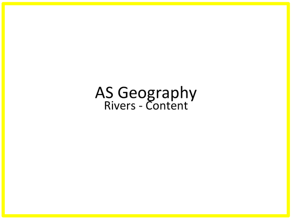 Preview of AS GEOGRAPHY *RIVERS* CONTENT