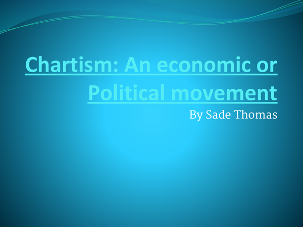 Preview of AS History: Chartism an Economical Or Political Movement