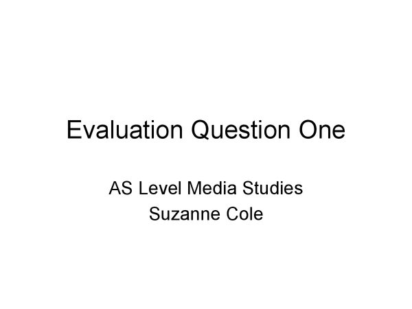 Preview of AS Level Media Studies Evaluation Question 1