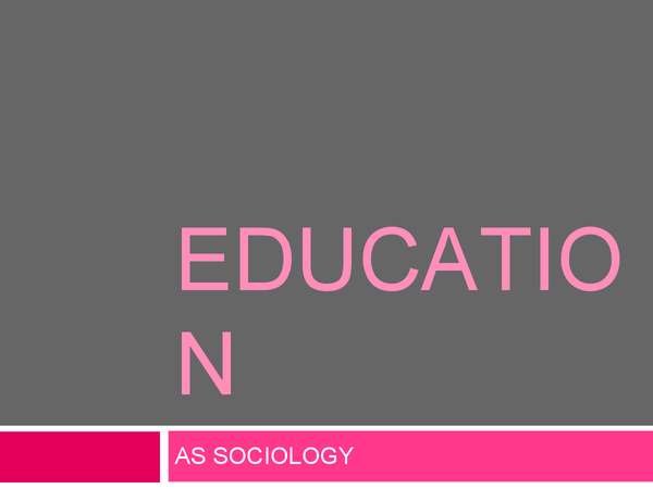 Preview of AS Sociology AQA - Unit 2 Education SCY2 Revision Presentation