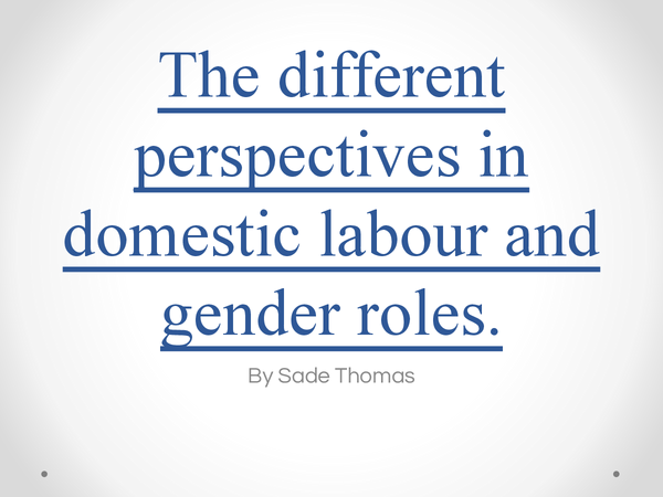 Preview of AS Sociology: Domestic Labour- Different perspectives