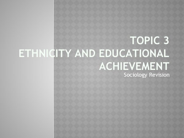 Preview of AS Sociology: Education - ethnicity and educational achievement