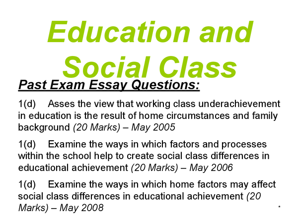 education social class essays Read this essay on educational attainment and social class come browse our large digital warehouse of free sample essays get the knowledge you need in order to pass.
