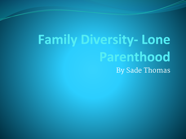 Preview of AS Sociology: Family and Diversity - Lone parents