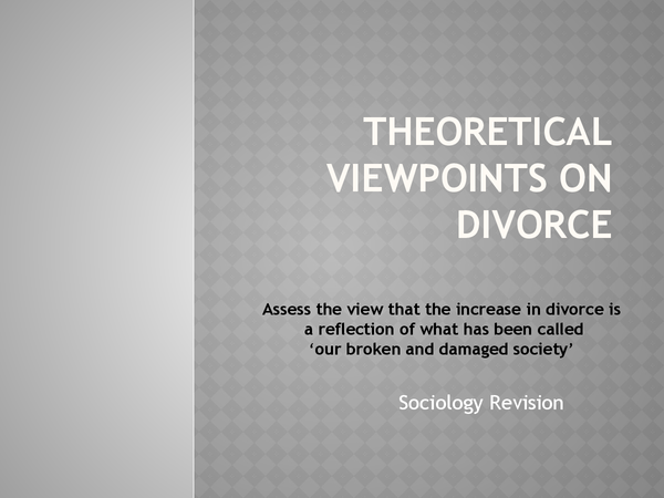 Preview of AS Sociology: Family - Theoretical viewpoints on divorce