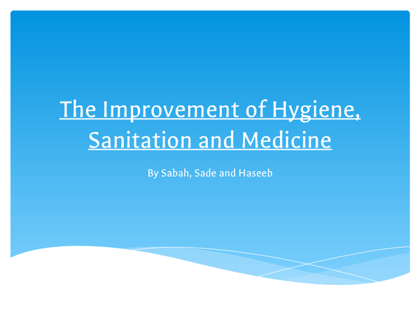 Preview of AS Sociology: Improvement of Hygiene,Sanitation and Medication