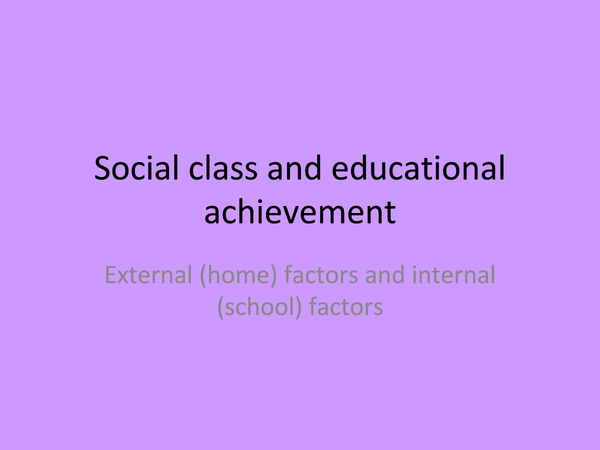 Preview of AS Sociology Unit 2 - Education - Powerpoint on Social class and Underachievement