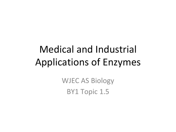 Preview of AS WJEC BY1 - 1.5 Medical&Industrial Application of Enzymes
