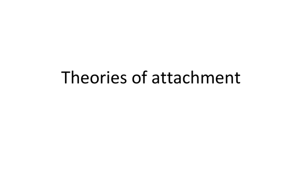 Preview of ATTACHMENT- THEORIES OF ATTACHMENT AQA