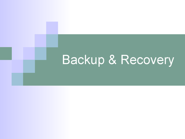 Preview of Backup & Recovery