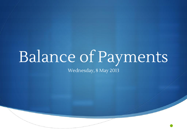 Preview of Balance of Payments & Monetary Policy