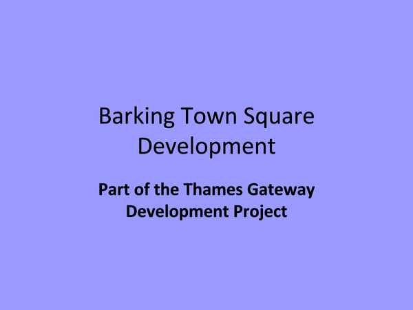 Preview of Barking Town Square Development