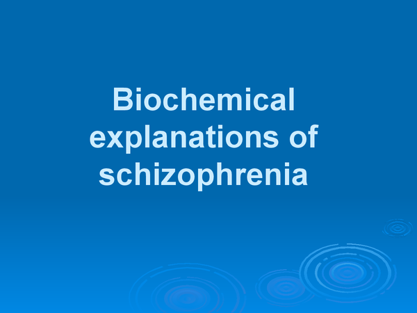 Preview of Biochemical explanations of schizophrenia
