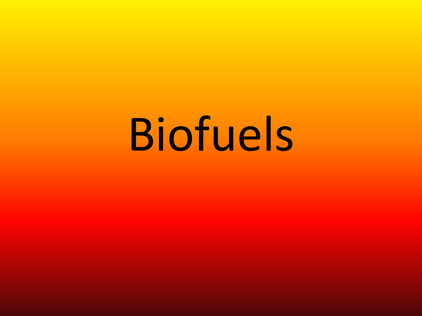 Preview of Biofuels