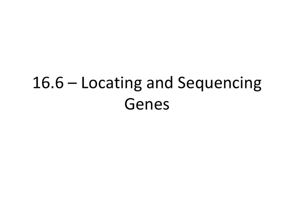 Preview of BIOL5 AQA Locating and Sequencing Genes