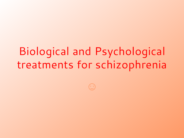 Preview of Biological and Psychological therapies for Schizophrenia