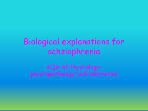 Preview of Biological explanations for schizophrenia revision