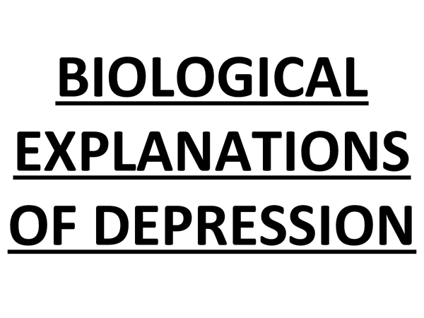 Preview of BIOLOGICAL EXPLANATIONS OF DEPRESSION : ENDOCRINE SYSTEM, NEUROTRANSMITTERS & GENETICS