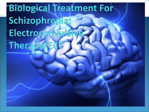 Preview of Biological Treatments of Schizophrenia - ECT