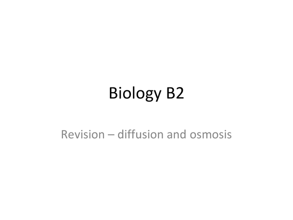 Preview of Biology B2 - Diffusion and Osmosis