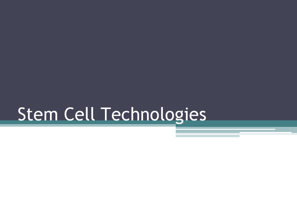Preview of Biology Presentation Stem Cell Technologies