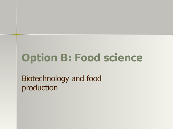 Preview of Biotechnology and food production