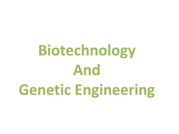 Preview of Biotechnology and genetic engineering (Unit 2 Module 2)