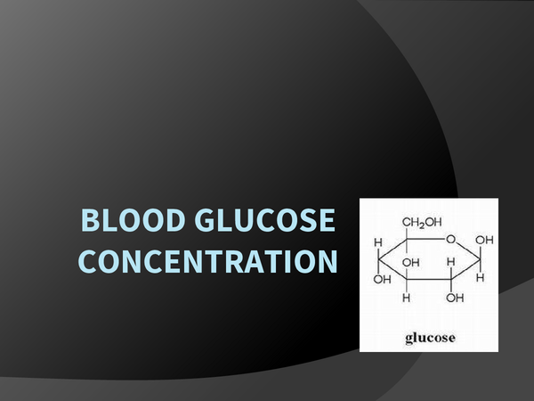 Preview of Blood Glucose Concentration (based on A2 OCR Book)