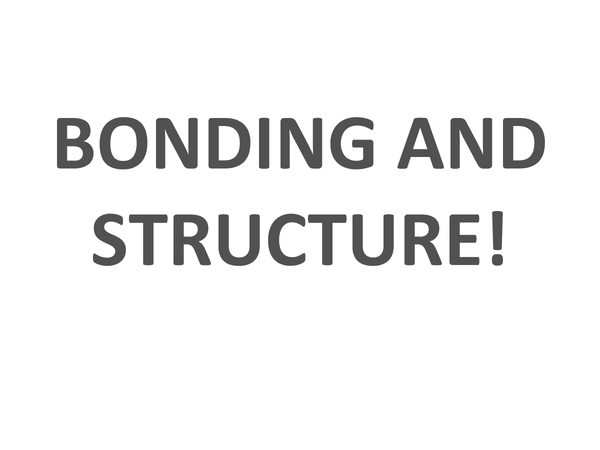 Preview of bonding and structure