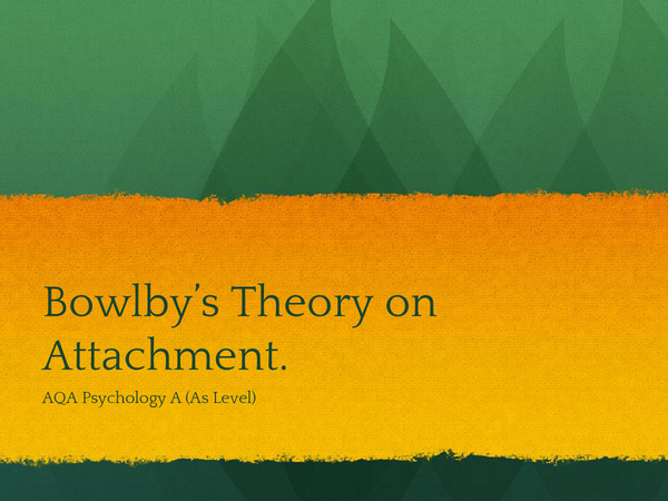 Preview of Bowlby's Attachment Theory Description and Evaluation