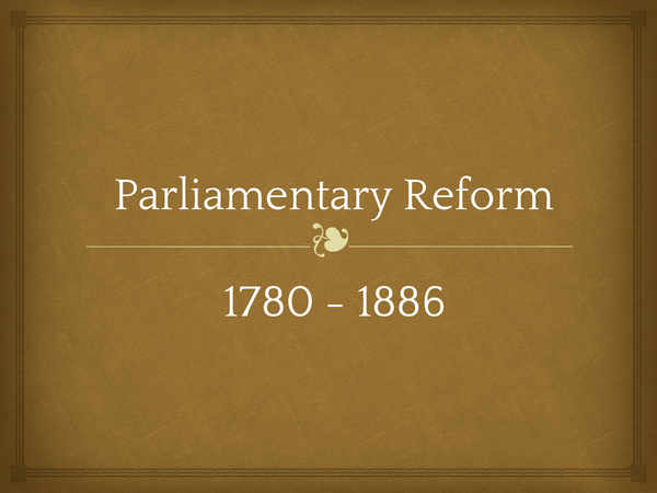 Preview of British Parliamentary Reform 1780-1886